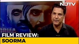 Movie Review: 'Soorma' - NDTV