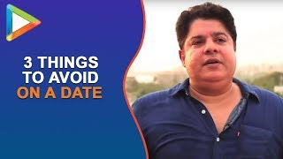 """Three things one should NOT DO on a date …"" : Sajid Khan - HUNGAMA"