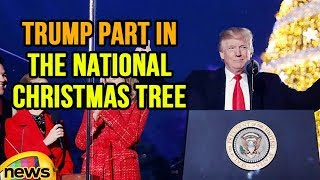 Trump And The First Lady Takes Part In Lighting The National Christmas Tree | Mango News - MANGONEWS