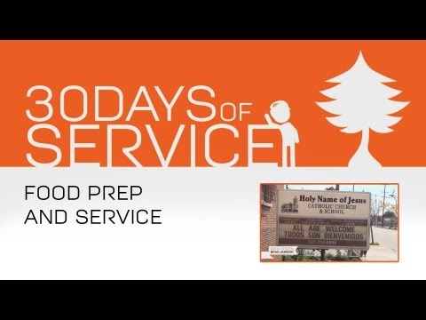 30 Days of Service by Brad Jamison: Day 18 - Food Prep and Service