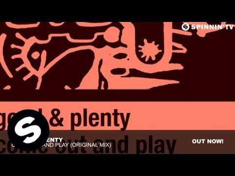 Good & Plenty - Come Out And Play (Original Mix)