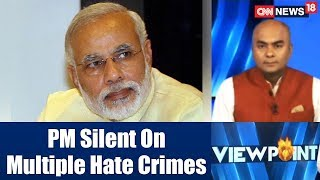 Owaisi: PM Silent On Multiple Hate Crimes | Viewpoint Exclusive | CNN News18 - IBNLIVE