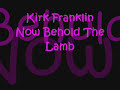 Now Behold The Lamb