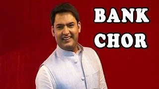 Kapil Sharma talks about his movie Bank Chor