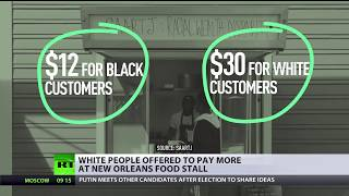 Side dish of political correctness? Whites asked to pay more at New Orleans food stand (DEBATE) - RUSSIATODAY