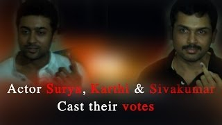 Actor Surya, Karthi & Sivakumar cast their votes