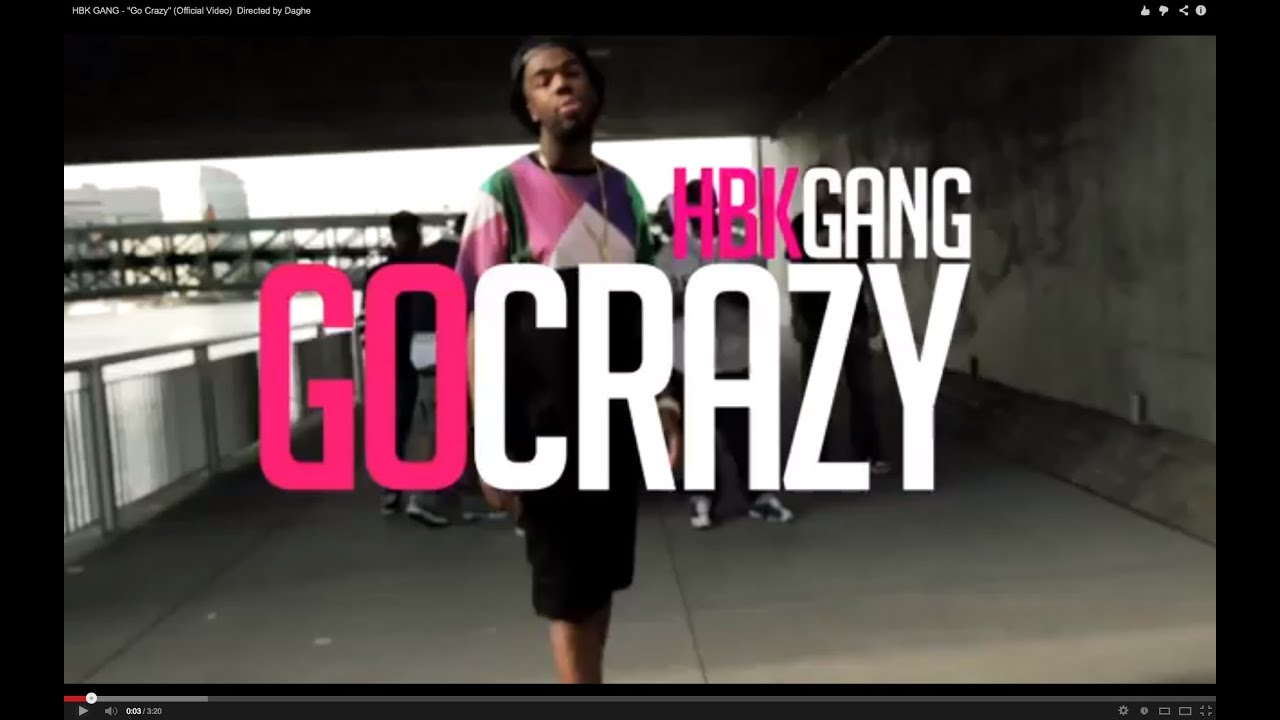 HBK Gang ft. Dave Steezy - Go Crazy (Music Video)