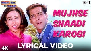 Mujhse Shaadi Karogi Lyrical - Dulhan Hum Le Jayenge | Salman Khan, Karisma | Alka Yagnik, Kumar - TIPSMUSIC