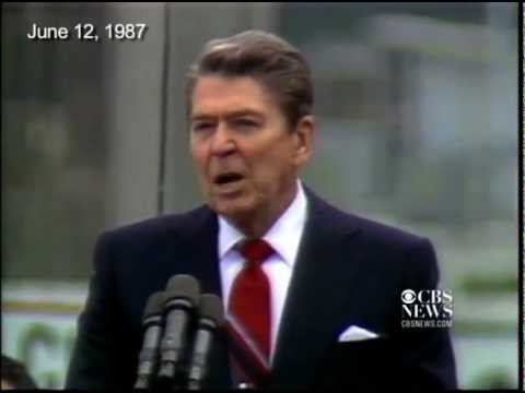 """Mr. Gorbachev - tear down this wall.""  - Ronald Reagan, Berlin, 1987"