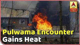 Pulwama encounter gains heat - ABPNEWSTV