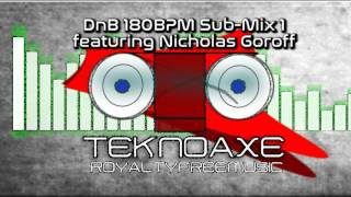 Royalty Free :DnB 180 Sub Mix 1 [featuring Nicholas Goroff]