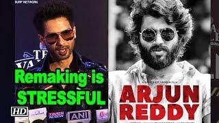 Shahid Kapoor says remaking 'Arjun Reddy' is STRESSFUL| Kabir Singh - IANSLIVE