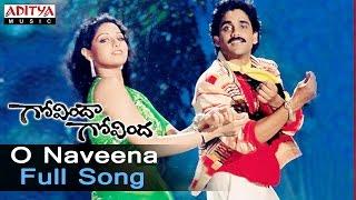 O Naveena Full Song ll Govinda Govinda Movie  Songs ll Nagarjuna, Sridevi - ADITYAMUSIC
