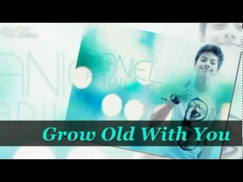 Grow Old With You - Daniel Padilla [FULL + Kathniel Pictures + Lyrics]
