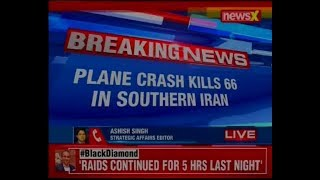 Plan crashes in Southern Iran; 66 people on board killed - NEWSXLIVE