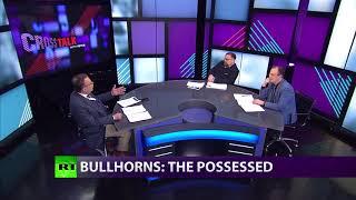 CrossTalk Bullhorns: The Possessed (Extended Version) - RUSSIATODAY