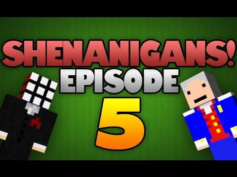 MineCraft - Shenanigans Episode 5