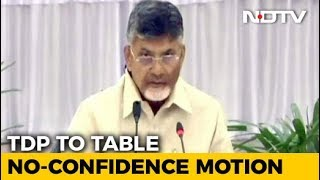 Chandrababu Naidu's Party To Move No-Trust Motion Against Centre - NDTV