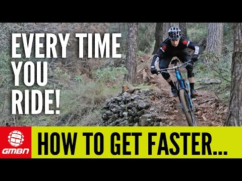 How To Get Faster Every Time You Ride Your MTB | Mountain Bike Skills