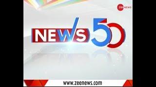 News 50: Watch top news headlines of the day - ZEENEWS