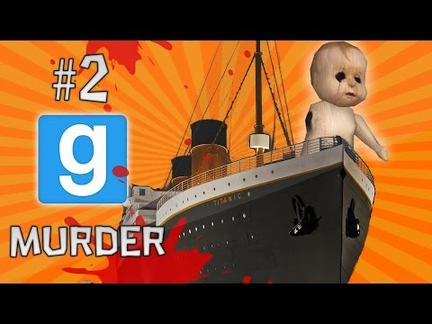 Gmod Murder #2: THE TITANIC - JACK, COME BACK!