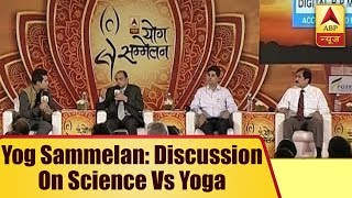 Yog Sammelan: Dr VK Bahl, Dr Kaushal Mishra, DR YK Arora discuss on Science Vs Yoga - ABPNEWSTV