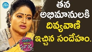 Divyavani Gives A Message To Her Fans || Saradaga With Swetha Reddy - IDREAMMOVIES