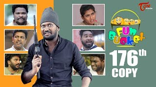 Fun Bucket | 176th Episode | Funny Videos | Telugu Comedy Web Series | Harsha Annavarapu | TeluguOne - TELUGUONE