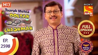 Taarak Mehta Ka Ooltah Chashmah - Ep 2598 - Full Episode - 9th November, 2018 - SABTV
