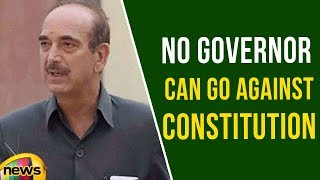 No Governor can go against Constitution, Says Ghulam Nabi Azad | Mango News - MANGONEWS