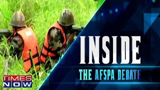 The AFSPA Debate | Inside - TIMESNOWONLINE