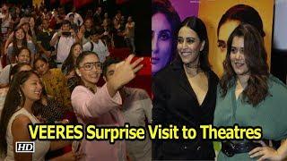 VEERES - Sonam, Swara & Shikha's Surprise Visit to Theatres - IANSINDIA