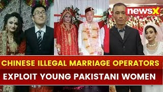 Chinese men using CPEC to lure Pakistan womens with marriage to traffic them - NEWSXLIVE