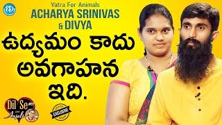 Yatra For Animals : Acharya Srinivas & Divya Exclusive Interview || Dil Se With Anjali #67 - IDREAMMOVIES
