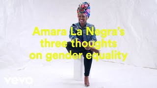 Amara La Negra - Amara La Negra's Three Thoughts on Gender Equality - VEVO