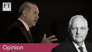 Martin Wolf: why Erdogan in Turkey has not calmed the markets - FINANCIALTIMESVIDEOS