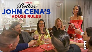 John Cena Is Ready to Throw Out the House Rules | Total Bellas | E! - EENTERTAINMENT