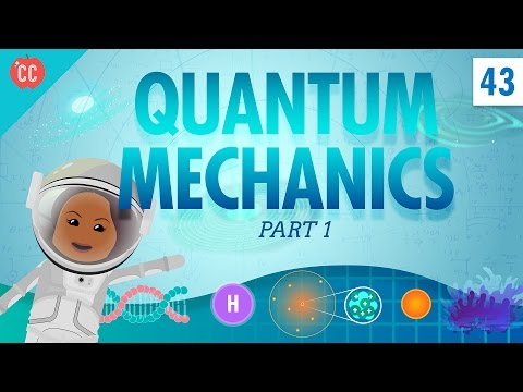 Quantum Mechanics - Part 1: Crash Course Physics #43
