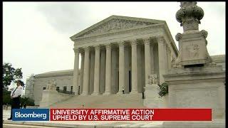 U.S. Supreme Court Upholds University Affirmative Action - BLOOMBERG