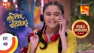 Super Sisters - Ep 48 - Full Episode - 10th October, 2018 - SABTV