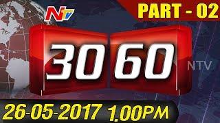 News 30/60    Midday News    26th May 2017    Part 02    NTV - NTVTELUGUHD