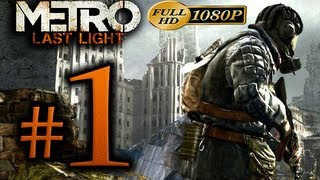 Metro Last Light - Walkthrough Part 1 [1080p HD] - First 90 Minutes! - No Commentary
