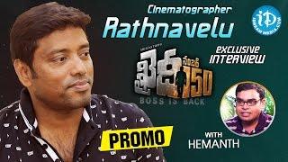 Cinematographer Rathnavelu Exclusive Interview PROMO | #KhaidiNo150 | Talking Movies With iDream - IDREAMMOVIES