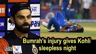 IPL 2019 | Bumrah's injury gives Kohli sleepless night, pacer fit - IANSINDIA