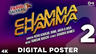 Chamma Chamma Digital Poster 2 - Fraud Saiyaan | Elli AvrRam | Tanishk Bagchi | Neha Kakkar, Ikka - TIPSMUSIC