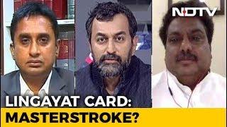 Congress' Lingayat Move: Divisive Or Masterstroke? - NDTV
