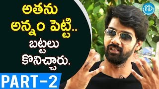 Actor Naveen Chandra Exclusive Interview - Part #2 || Talking Movies With iDream - IDREAMMOVIES