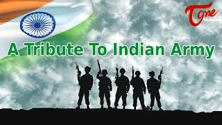 A Tribute To Indian Army | by Koushik Pegallapati - TELUGUONE