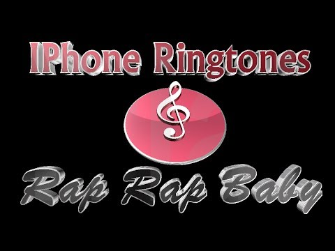 IPhone Ringtones - Rap Rap Baby - صوت وصوره لايف