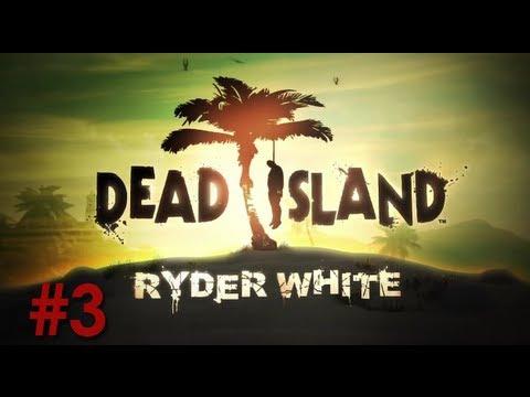Dead Island: Ryder White DLC - (Episode 3)